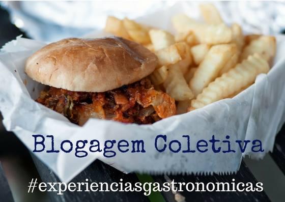 Blogagem Coletiva Experiências Gastronomicas